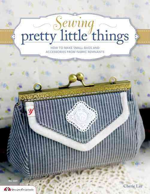 Sewing Pretty Little Things By Lee, Cherie